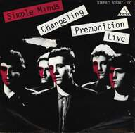 Simple Minds: Changeling / Premonition (Live)
