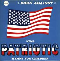 Born Against: Nine Patriotic Hymns For Children