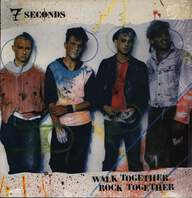 7 Seconds: Walk Together, Rock Together