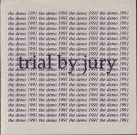 Trial By Jury: The Demo 1991