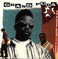 Grand Puba: Ya Know How It Goes / Lickshot