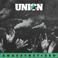 Union (5): Anaesthetized