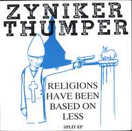 Zyniker / Thumper (2): Religions Have Been Based On Less - Split Ep