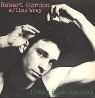 Gordon, Robert/Link Wray: Fresh Fish Special
