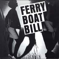 Ferryboat Bill: Ferry Boat Bill