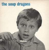 Soup Dragons: Whole Wide World
