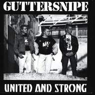 Guttersnipe: United And Strong