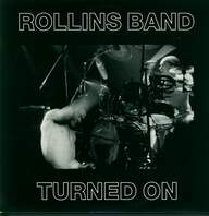 Rollins Band: Turned On