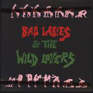 Bad Ladies & The Wild Lovers: Bad Ladies & The Wild Lovers