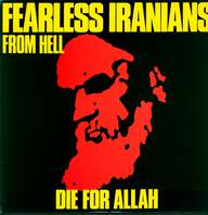 Fearless Iranians From Hell: Die For Allah