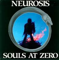 Neurosis: Souls At Zero