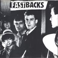 Fastbacks: Now Is The Time / Sometimes / Was Late