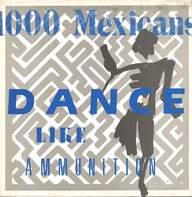 1000 Mexicans: Dance Like Ammunition