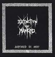 Extinction Of Mankind: Baptised In Shit