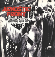 Agnostic Front: Somethings Gotta Give