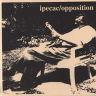 Ipecac/Opposition (2): Ipecac / Opposition