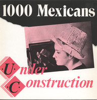 1000 Mexicans: Under Construction