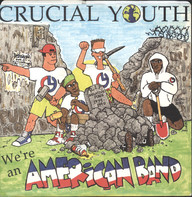 Crucial Youth: We're An American Band