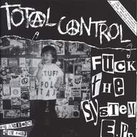 Total Control (11): Fuck The System E.P.