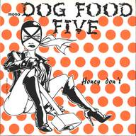 Dog Food Five: Honey Don't