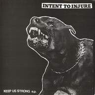 Intent To Injure: Keep Us Strong E.P.