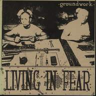 Groundwork: Living In Fear