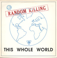 Random Killing: This Whole World