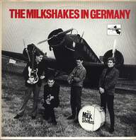 Thee Milkshakes: The Milkshakes In Germany