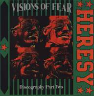 Heresy: Visions Of Fear (Discography Part Two)