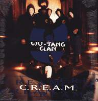 Wu-Tang Clan: C.R.E.A.M. (Cash Rules Everything Around Me)