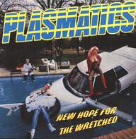 Plasmatics (2): New Hope For The Wretched