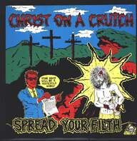 Christ on a Crutch: Spread Your Filth
