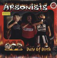 The Arsonists: Date Of Birth