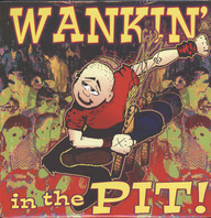 Various: Wankin' In The Pit