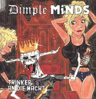 Dimple Minds: Trinker An Die Macht