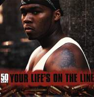 50 Cent: Your Life's On The Line