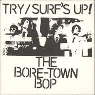 Bore-Town Bop: Try / Surf's Up