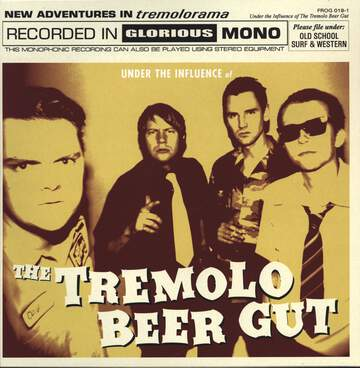 The Tremolo Beer Gut: Under The Influence Of