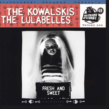 Kowalskis / Lulabelles: Splitbaby 45 Volume One - Fresh And Sweet