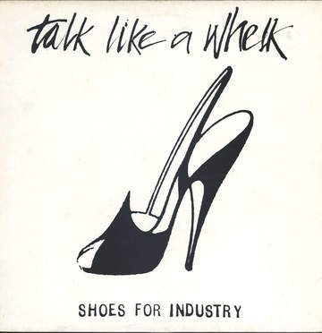 Shoes For Industry: Talk Like A Whelk