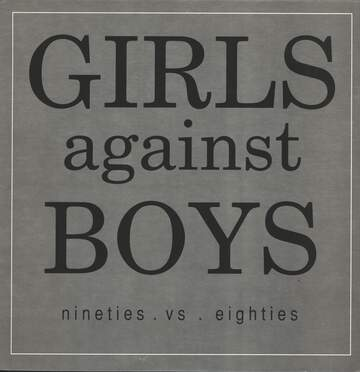 Girls Against Boys: Nineties vs. Eighties