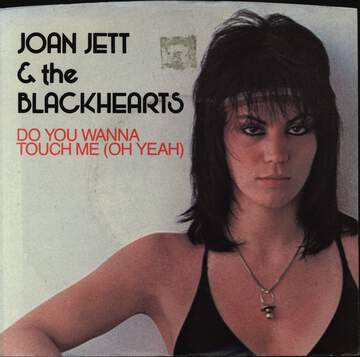 Joan Jett & The Blackhearts: Do You Wanna Touch Me (Oh Yeah)