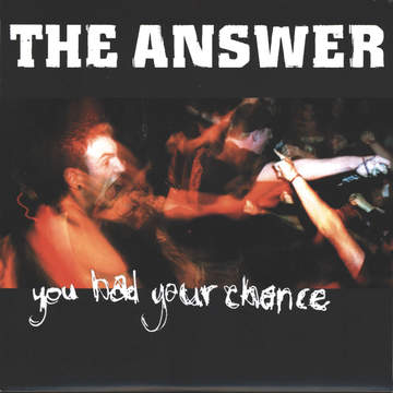 Answer: You Had Your Chance