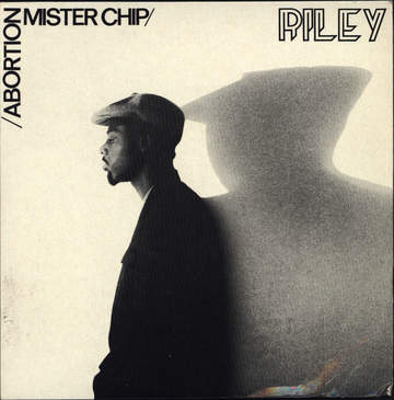 Mykaell Riley: Abortion / Mister Chip