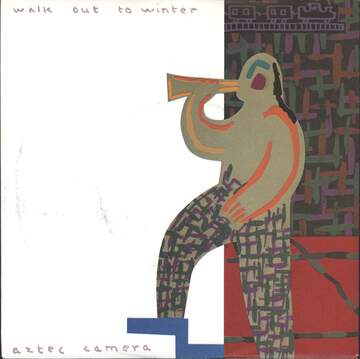 Aztec Camera: Walk Out To Winter / Set The Killing Free