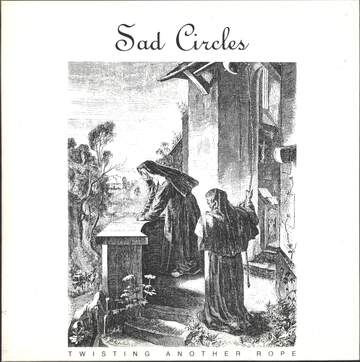 Sad Circles: Twisting Another Rope