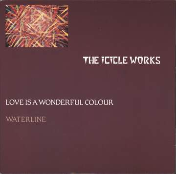 Icicle Works: Love Is A Wonderful Colour / Waterline