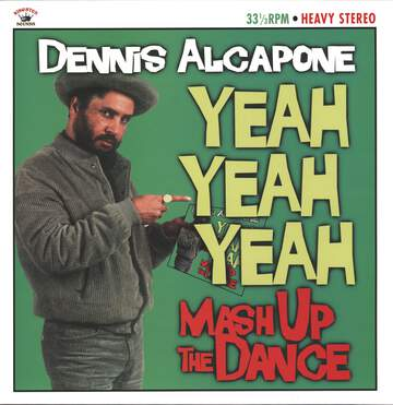 Dennis Alcapone: Yeah Yeah Yeah Mash Up The Dance