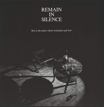 Remain in Silence: This Is The Place Where Resistance Got Lost