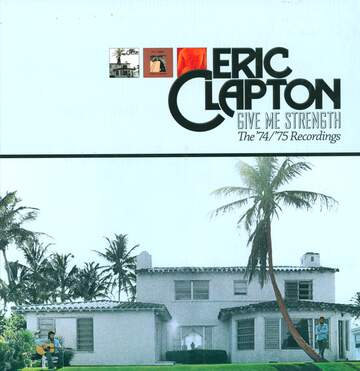 Eric Clapton: Give Me Strength (The '74/'75 Recordings)